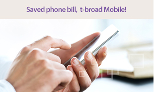 Saved phone bill, t-broad Mobile!